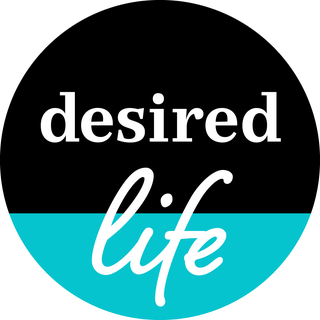 desired life